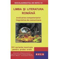 LIMBA si LITERATURA ROMANA. Bacalaureat. Proba orala.