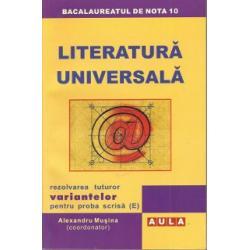 LITERATURA UNIVERSALA. Rezolvarea variantelor pentru proba scrisa