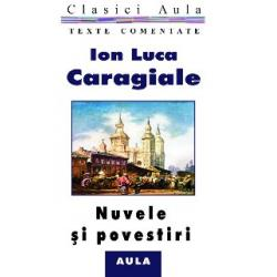 Ion Luca Caragiale - Nuvele și povestiri (texte comentate)