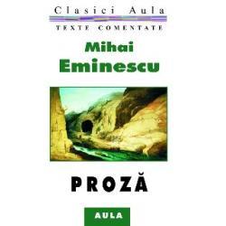 Mihai Eminescu - Proză (texte comentate)