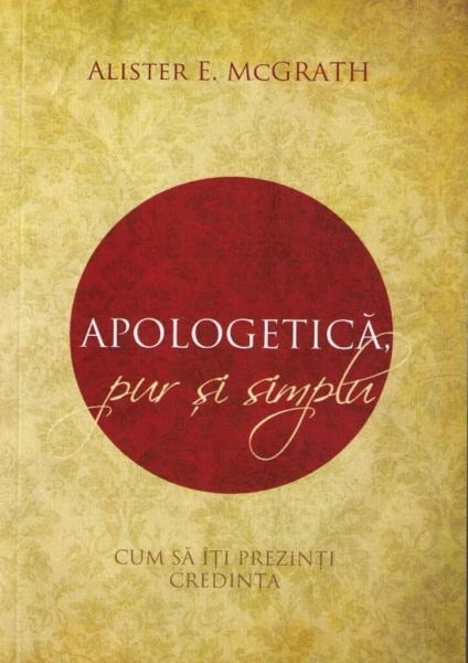 Apologetică pur și simplu - Alister E. McGrath > Book-House