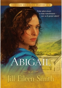 Abigail și David. Abigail, Jill Eileen Smith > Librăria Book-House