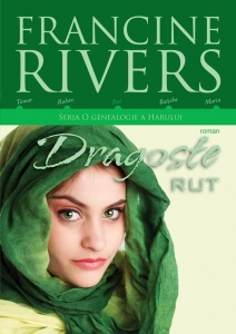 Dragoste – Rut. O genealogie a harului vol. 3 - Francine Rivers