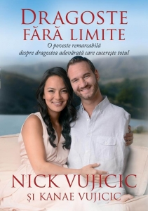 Dragoste fără limite Nick Vujicic carte > Book-House