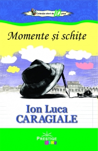 Momente si schte Ion Luca Caragiale