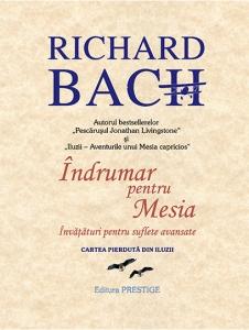 Indrumar pentru Mesia.Invataturi pentru suflete avansate - Richard Bach