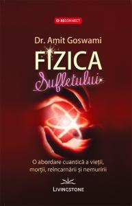 Fizica sufletului de Dr. Amit Goswami