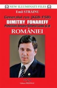 Generalul rus (KGB-FSB) Dimitry Fonareff.Previziuni despre Viitorul Lumii si al Romaniei - Emil Strainu