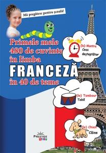 Primele mele 480 de cuvinte in limba franceza in 40 de teme