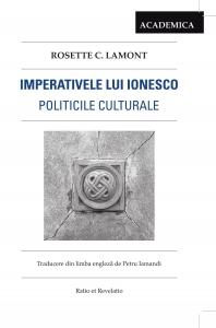Rosette C. Lamont - Imperativele lui Ionesco. Politicile culturale