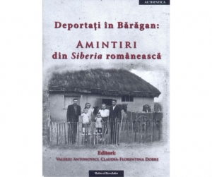 Deportați în Bărăgan: Amintiri din Siberia românească