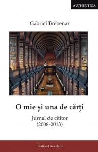 Gabriel Brebenar – O mie și una de cărți. Jurnal de cititor (2008-2013)