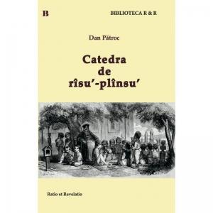 Catedra de rîsu'-plînsu' - Dan Pătroc