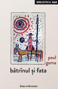 Paul Goma - Bătrînul și fata