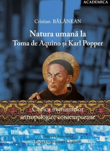 Natura umană la Toma de Aquino şi Karl Popper. Critica monismelor antropologice contemporane