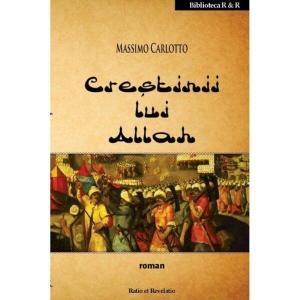 Creștinii lui Allah – Massimo Carlotto