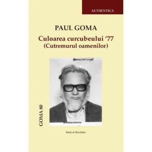 Culoarea curcubeului '77 (Cutremurul oamenilor) – Paul Goma