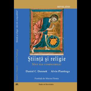 Știință și religie. Sînt ele compatibile? – Daniel C. Dennett, Alvin Plantinga