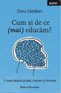 Cum și de ce (mai) educăm? 11 texte despre școală, creștere și formare