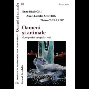 Oameni și animale – Enzo Bianchi, A. L. Michon, P. Chiaranz