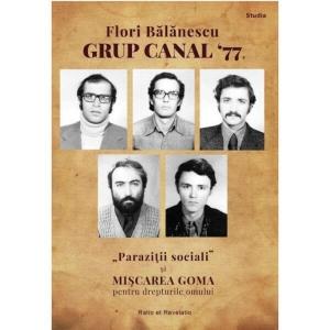 Grup Canal '77. Paraziții sociali și MIȘCAREA GOMA pentru drepturile omului. Studiu de caz - Flori Bălănescu
