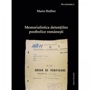 Memorialistica detențiilor postbelice românești - Maria Hulber