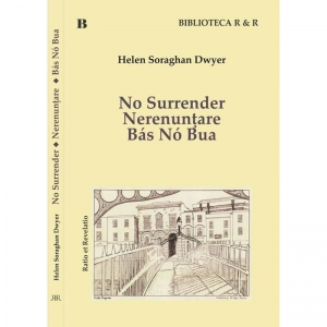 No Surrender / Nerenunțare - Helen Soraghan Dwyer