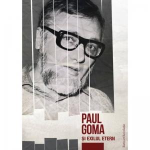 Paul Goma și exilul etern
