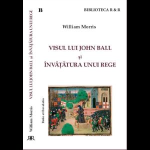 Visul lui John Ball și Învățătura unui rege – William Morris