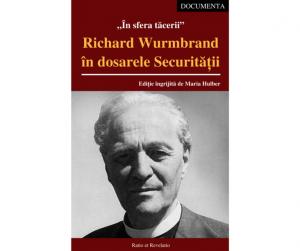 În sfera tăcerii. Richard Wurmbrand în dosarele Securității – Ediție îngrijită de Maria Hulber