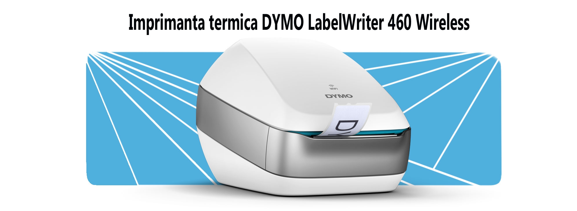 Imprimanta termica DYMO LabelWriter 460 Wireless