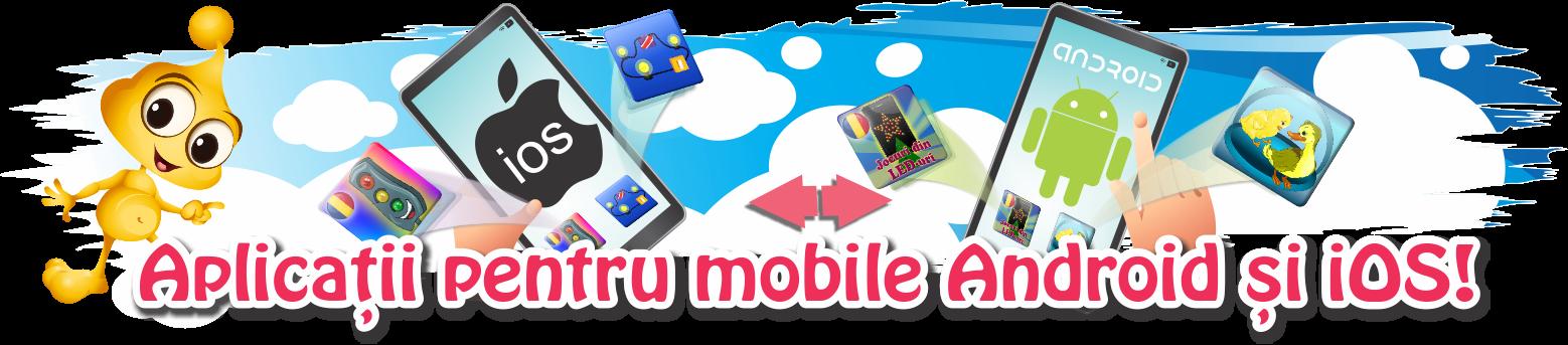 Aplicatii pentru mobile Andorid si iOS