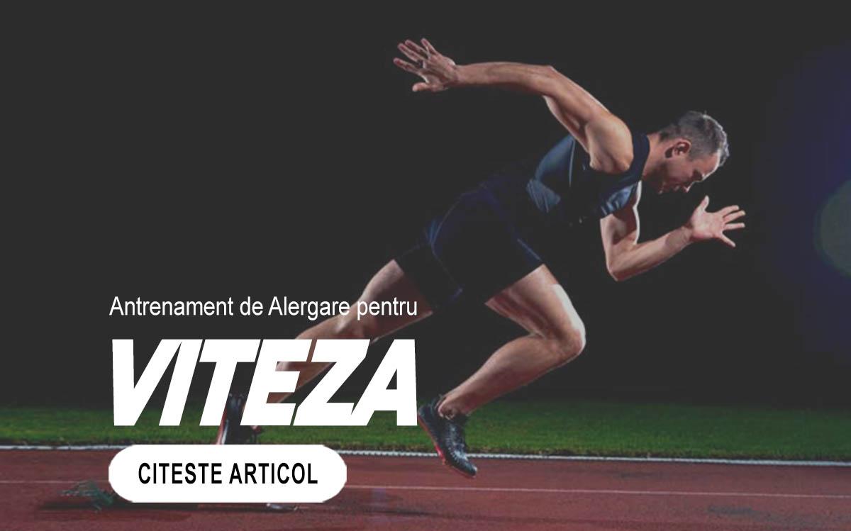 VITEZA - Program de alergare pentru a creste viteza