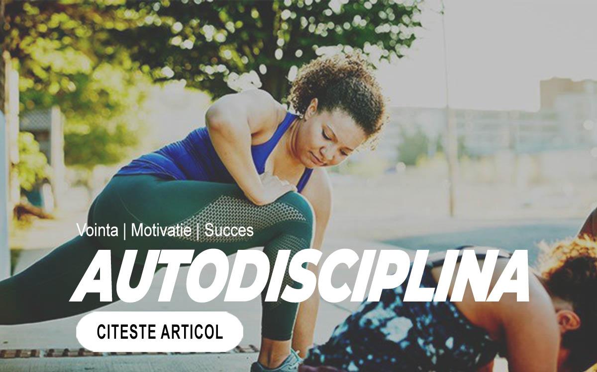 AUTODISCIPLINA - Cum sa depasesti orice obstacol care sta in calea succesului personal